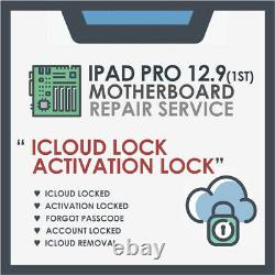 IPad Pro 12.9 1st Gen Motherboard Logic board repair service iCloud Removal