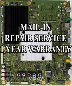 Mail-in Repair Service For Sony XBR-55X900E Main Board 1 YEAR WARRANTY